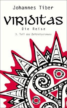 Die Reise: 3. Teil des Zeitreiseromans (Viriditas)