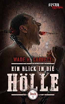 Ein Blick in die Hölle - Buch 1: Festa Extrem