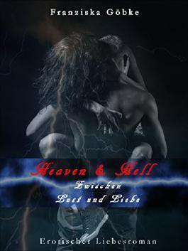 Heaven & Hell: Zwischen Lust und Liebe