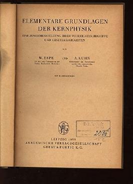 Elementare Grundlagen der Kernphysik. Eine Zusammenstellung ihrer wichtigsten Begriefe und Gesetzmässigkeiten.
