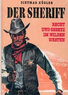 Der Sheriff. Recht und Gesetz im Wilden Westen