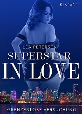 Superstar in Love. Grenzenlose Versuchung.  Erotischer Liebesroman