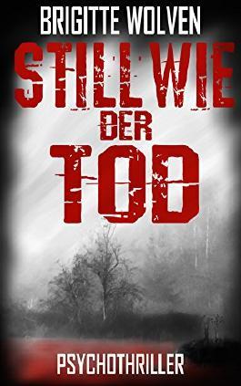 Still wie der Tod: Thriller