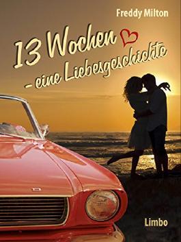 13 Wochen: Eine Liebesgeschichte