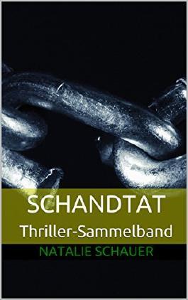 Schandtat: Thriller-Sammelband