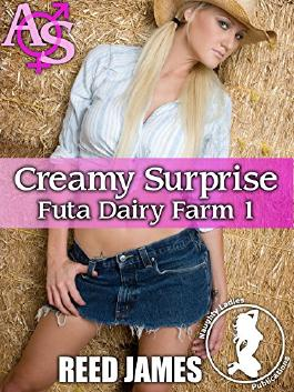 Creamy Surprise (Futa Dariy Farm 1)(Futa-on-Female, Futa-on-Futa, HuCow, Menage, Creamy Treat Erotica) (Futa Dairy Farm)