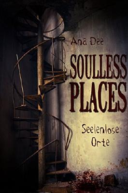 Soulless Places: Seelenlose Orte