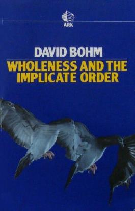 Wholeness and the Implicate Order by David Bohm (1983-11-17)