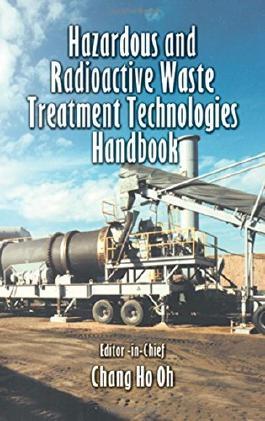 Hazardous and Radioactive Waste Treatment Technologies Handbook (Handbook Series for Mechanical Engineering) (2001-06-27)