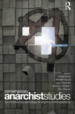 Contemporary Anarchist Studies: An Introductory Anthology of Anarchy in the Academy (2009-03-14)