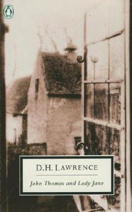 John Thomas and Lady Jane: The Second Version of Lady Chatterley's Lover (Twentieth Century Classics) by D. H. Lawrence (1989-09-28)