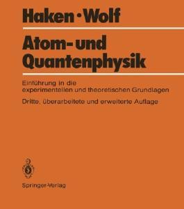 Atom- und Quantenphysik: Eine Einf????hrung in die experimentellen und theoretischen Grundlagen (German Edition) by Hermann Haken (1987-10-02)