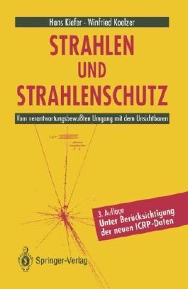 Strahlen und Strahlenschutz: Vom verantwortungsbewu????ten Umgang mit dem Unsichtbaren (German Edition) by Hans Kiefer (2012-07-31)