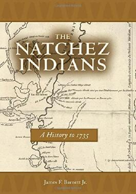 The Natchez Indians: A History to 1735 by James F. Barnett (2007-11-01)