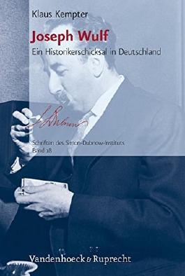 Joseph Wulf: Ein Historikerschicksal in Deutschland (Schriften Des Simon-Dubnow-Instituts) (German Edition) by Klaus Kempter (2014-03-12)