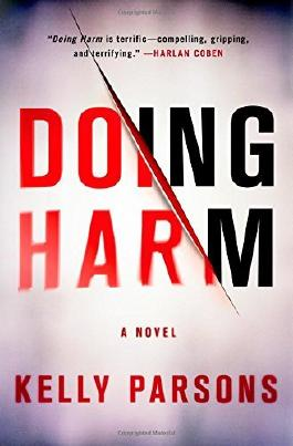 Doing Harm by Kelly Parsons (2014-02-04)