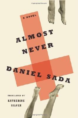 Almost Never: A Novel by Daniel Sada (2012-04-10)
