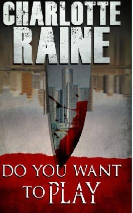 Do You Want To Play by Charlotte Raine (2014-11-09)