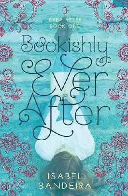 Bookishly Ever After by Isabel Bandeira (2016-01-12)