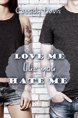 Love me like you hate me