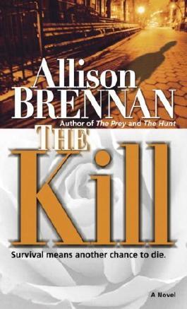The Kill: A Novel (Predator Trilogy) by Allison Brennan (2006-02-28)