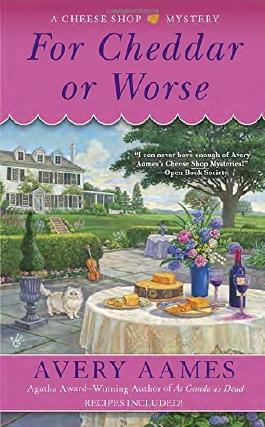 For Cheddar or Worse (Cheese Shop Mystery) by Avery Aames (2016-02-02)