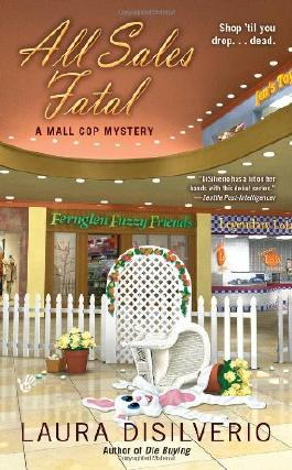 All Sales Fatal (Mall Cop) by Laura DiSilverio (2012-05-01)