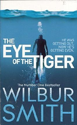 The Eye of the Tiger by Wilbur Smith (2013-09-02)