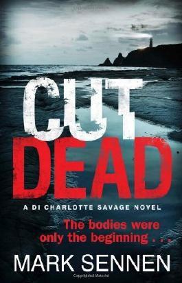Cut Dead: a DI Charlotte Savage Novel by Mark Sennen (2014-02-27)