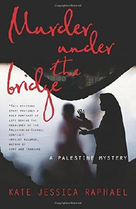 Murder Under the Bridge: A Palestine Mystery by Kate Raphael (2015-11-03)