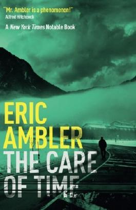 The Care of Time by Eric Ambler (2016-04-20)