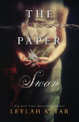The Paper Swan by Leylah Attar (2015-08-27)