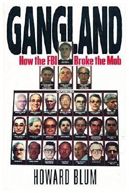 Gangland: How the FBI Broke the Mob by Howard Blum (1993-11-01)