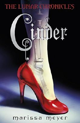 Cinder. Marissa Meyer (The Lunar Chronicles) by Marissa Meyer (2012-01-01)