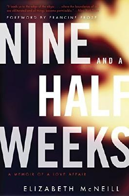 Nine and a Half Weeks: A Memoir of a Love Affair (P.S.) by Elizabeth McNeill (2014-06-24)