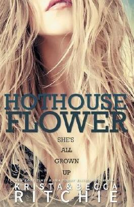 Hothouse Flower: The Calloway Sisters, Book 2 by Krista Ritchie (2014-03-28)