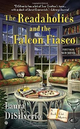 The Readaholics and the Falcon Fiasco: A Book Club Mystery by Laura DiSilverio (2015-04-07)