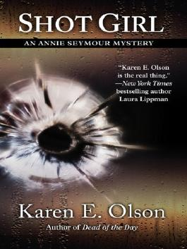 Shot Girl (Thorndike Mystery) by Karen E. Olson (2009-01-01)