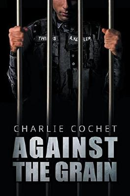 Against the Grain by Charlie Cochet (2015-08-03)