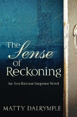The Sense of Reckoning (The Ann Kinnear Suspense Novels) (Volume 2) by Matty Dalrymple (2015-09-19)