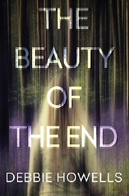 The Beauty of the End by Debbie Howells (2016-07-26)