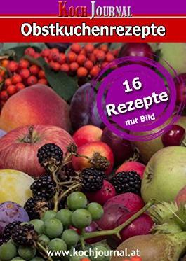 16 Obstkuchenrezepte mit Bild