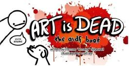 Art is Dead: the asdf book by Thomas Ridgewell (2015-10-22)