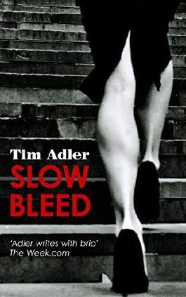 Slow Bleed: Tim Adler #1: A Medical Thriller by Tim Adler (2016-06-30)
