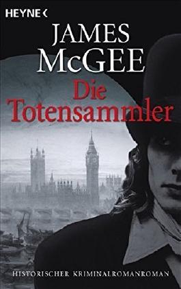 Die Totensammler: Historischer Kriminalroman by James McGee (2008-01-02)