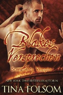 Blakes Versprechen (Scanguards Vampire - Buch 11) by Tina Folsom (2016-06-13)