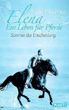 Elena - Ein Leben f??r Pferde 02. Sommer der Entscheidung by Nele Neuhaus (2011-07-06)