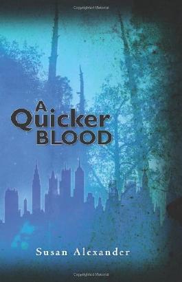 A Quicker Blood by Susan Alexander (2009-04-16)