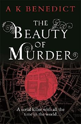 The Beauty of Murder by A. K. Benedict (2014-04-10)