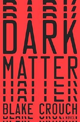 Dark Matter by Blake Crouch (2016-08-02)